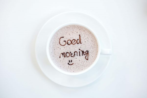"""How to Start a Morning Routine - Cup of coffee with the words """"Good Morning"""""""